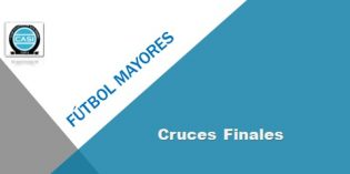 Fútbol Mayores – cruces finales